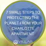 wpid-vmc-7-Small-Steps-to-Protecting-the-Planet-from-Your-Charlotte-Apartment.png